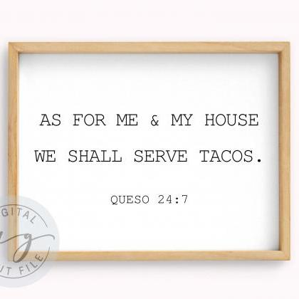 We Shall Serve Tacos Quote Sign | T..