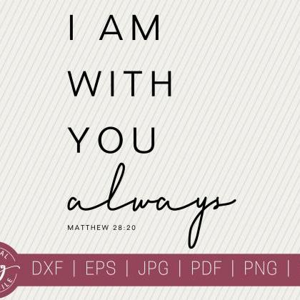 I Am With You Always | Bible Verse ..