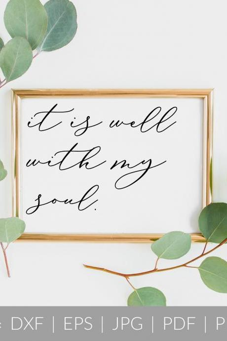 It Is Well With My Soul | Bible Verse Quote | SVG, DXF Cut File | PDF Print File | Cricut Cameo Silhouette | Png Clipart | Instant Download