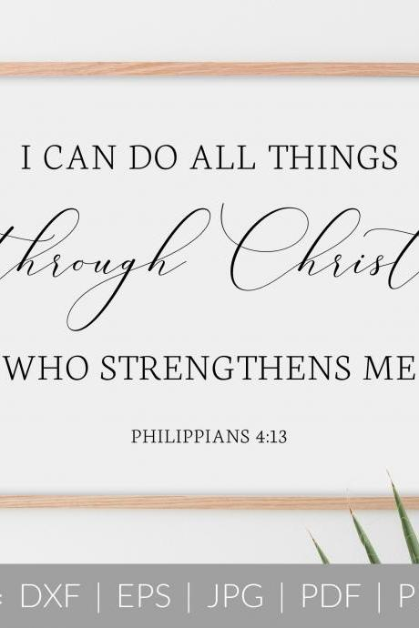 I Can Do All Things | Bible Verse Quote | SVG, DXF Cut File | PDF Print File | Cricut Cameo Silhouette | Png Clipart | Instant Download