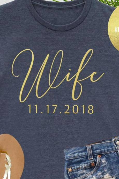 Personalized Wife Shirt, Custom Date, Newlyweds, Couples, Honeymoon, Just Married, Wedding Gift, Bridal Shower, Engagement, His and Hers