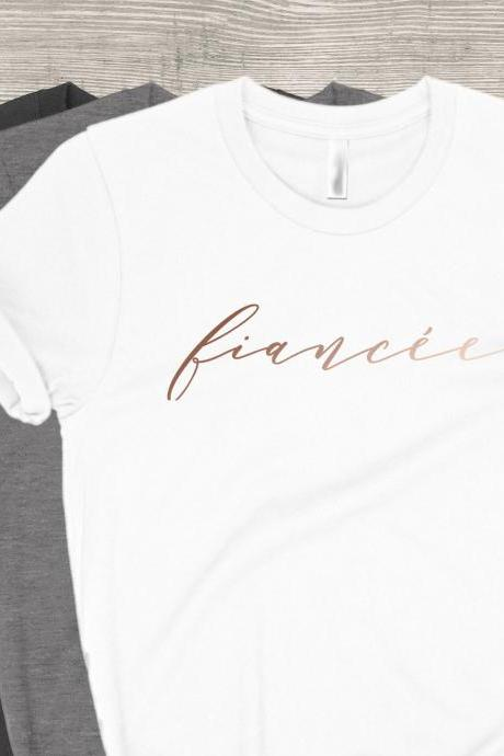 Fiancee Shirt | Future Mrs Tee | Engagement Gift | Script Font | Foil Glitter Metallic | Newly Engaged | Bachelorette | I Said Yes